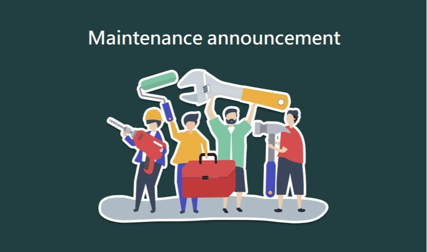 Maintenance announcement